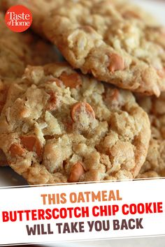 Trust Us—You Need to Bake These Oatmeal Butterscotch Chip Cookies ASAP
