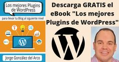"""¿Tienes un BLOG en WordPress?  ¡Entonces DESCARGA mi eBook """"Los mejores Plugins de WordPress""""!  ¡Disponible GRATIS por un TIEMPO LIMITADO en mi Blog!"""