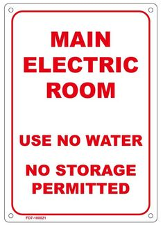 FIRE DEPARTMENT SIGN– MAIN ELECTRIC ROOM USE NO WATER NO STORAGE PERMITTED SIGN (7X10)