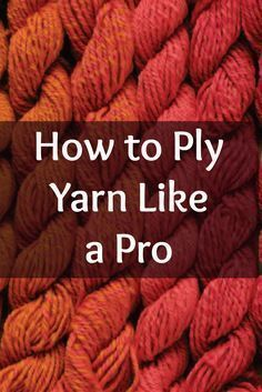 Plying Yarn: How to Ply Yarn the Simple Way Learning how to ply yarn is easier than you think with these expert, step-by-step spinning instructions plus the best ways to store your yarn and more! Spinning Wool, Hand Spinning, Spinning Wheels, Easy Yarn Crafts, Drop Spindle, Yarn Thread, Textiles, Loom Knitting, Crochet Yarn