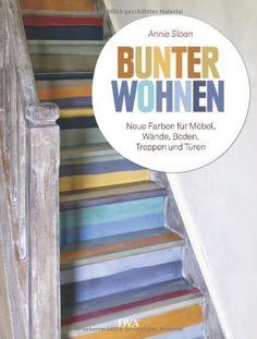 Bunter wohnen: Neue Farben für Möbel, Wände, Böden, Treppen und Türen von Annie Sloan http://www.amazon.de/dp/3421039399/ref=cm_sw_r_pi_dp_Dtchvb14FBJ17