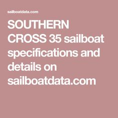SOUTHERN CROSS 35 sailboat specifications and details on sailboatdata.com