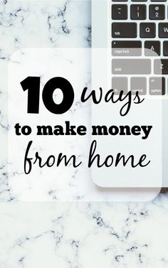 10 ways to make money from home. Love this! The best (and easy!) ways to make money from home. You can even wear your PJ's if you want. Thanks for pinning!