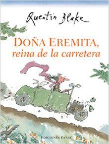 Doña Eremita, reina de la carretera - Quentin Blake.