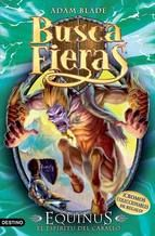 EQUINUS. EL ESPÍRITU DEL CABALLO (BUSCAFIERAS 20) - Equinus, el espíritu del caballo, acecha por el bosque de la Tierra Prohibida para robar la energía de la vida a sus víctimas. Tom debe esquivar los cascos voladores de la Fiera Fantasma y recuperar el trozo del amuleto que protege Equinus. Si no lo consigue, el padre de Tom será un fantasma para siempre. A partir de 7 años.