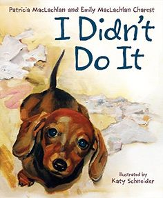 I Didn't Do It by Patricia MacLachlan and Emily MacLachlan Charest Arte Dachshund, Dachshund Love, Daschund, Dachshund Drawing, Dachshund Puppies, Scottish Terrier, Patricia Maclachlan, Dog Books, Children's Books