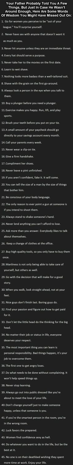 WORDS OF WISDOM. Your father probably told you a few things, but just in case he wasn't around enough, here are some words of wisdom you might have missed out on. Great Quotes, Quotes To Live By, Me Quotes, Inspirational Quotes, Funny Quotes, Motivational Quotes, People Quotes, Lyric Quotes, Wisdom Quotes