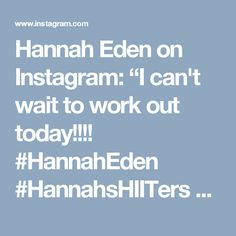 """Hannah Eden on Instagram: """"I can't wait to work out today!!!! #HannahEden #HannahsHIITers #HannahEdenFitness #HannahEdenFitnessONLINE #PumpFit #PumpedAF #PumpDaily…"""" • Instagram"""