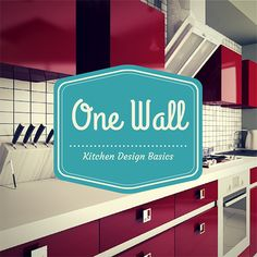 The Ultimate Space Saver, The One Wall Kitchen (originally Called The  Pullman