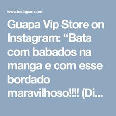 """Guapa Vip Store on Instagram: """"Bata com babados na manga e com esse bordado maravilhoso!!!! (Disponível também na preta) 😍❤️❤️❤️"""""""