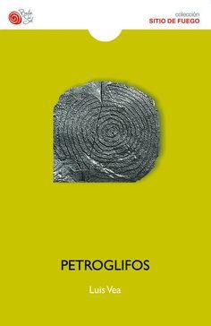 Petroglifos / Luis Vea. Poesía. http://absysnetweb.bbtk.ull.es/cgi-bin/abnetopac01?TITN=505644