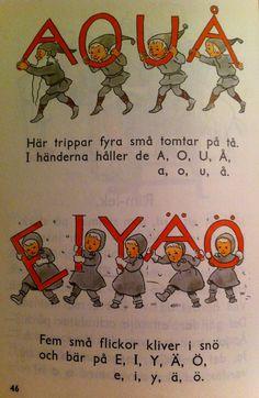 """Jag fick lära mig en annan ramsa som gick så här; """"A O U Å, jätten klampar på. E I Y Ä Ö, mjuka flingor utav snö."""" Det var tidigt 1980-tal jag lärde mig den här ramsan och till skillnad från alla andra ramsor jag lärt mig under årens gång, så sitter den här fortfarande kvar i minnet. Swedish Quotes, Finnish Language, Learn Swedish, Elsa Beskow, First Language, Scandinavian Christmas, School Hacks, Literacy, Alphabet"""