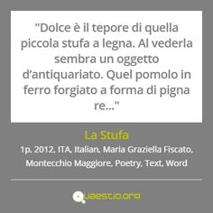 """""""La Stufa"""" (2012) #MariaGraziellaFiscato #MontecchioMaggiore #ITA #Text #Poetry #Italiano #Word https://quaestio.org/la-stufa"""
