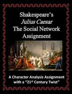"This assignment is titled ""'Julius Caesar': The Social Network.""   We hear a lot these days about how our students enjoy communicating with one another on sites like Facebook, Foursquare, and Twitter. This assignment is essentially a 21st century character analysis assignment as a ""mock social network."" Students must imagine that six characters from ""Julius Caesar"" have social networking pages where they post their thoughts, concerns, activities, and more."