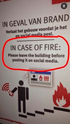 in case of fire leave building before posting it on social media