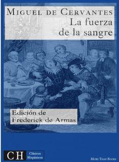 Título :La fuerza de la sangre Publicación Madrid : La novela para todos, 1916 Autor :Cervantes Saavedra, Miguel de, 1547-1616 SIGNATURA: HR-203 http://kmelot.biblioteca.udc.es/record=b1273770~S1*gag
