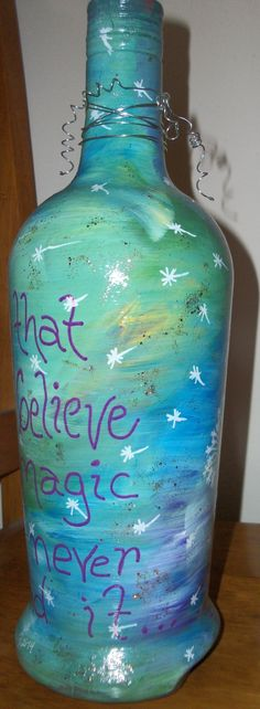 painted bottle back - those that don't believe in magic will never find it