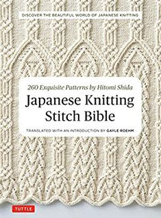 Shida's strikingly original designs and variations on every imaginable classic stitch result in intricate patterns that form the basis for beautiful and unique knitted fashions. #Japanese #stitch #bible #knitting #book