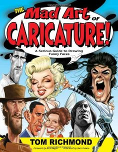 Ebook The Mad Art of Caricature! A Serious Guide to Drawing Funny Faces Tom Richmond 9780983576709 Books Epub Caricature Artist, Caricature Drawing, Caricature Online, Face Reading, Mad Magazine, 3d Modelle, Celebrity Caricatures, Free Books Online, Illustration