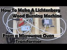 Making a Lichtenberg Wood Burning Machine from a Microwave Transformer - YouTube