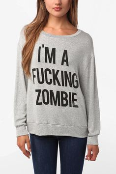 I'm A F*cking Zombie Sweatshirt  #UrbanOutfitters