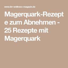 Magerquark-Rezepte zum Abnehmen - 25 Rezepte mit Magerquark