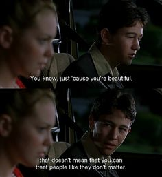 Cameron (Joseph Gordon-Levitt): Just 'cause you're beautiful, that doesn't mean that you can treat people like they don't matter. - 10 Things I Hate About You 90s Movies, Great Movies, Movie Tv, Indie Movies, Iconic Movies, Horror Movies, Movies Showing, Movies And Tv Shows, Citations Film