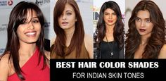 Hair Coloring is a fashion trend. In India mostly we have fair, wheatish and dusky complexions, so, here's best hair color shades for Indian Skin Tones