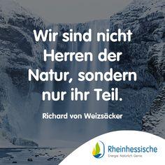Diese Einsicht fehlt einigen noch ... 🤔 #Zitate #Spruch #RichardvonWeizsäcker #Umweltschutz Richard Von Weizsäcker, Environmentalism, Quotes