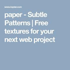 paper - Subtle Patterns | Free textures for your next web project