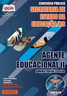 Apostila Concurso Secretaria de Estado da Educação do Rio Grande do Sul - 2014: - Cargo: Agente Educacional II - Administração Escolar