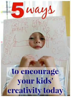 5 Ways to Encourage Your Kids Creativity Today -- Easy-to-implement ideas you can do right now or any time!