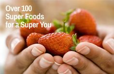 Over 100 Super Foods for a Super You via @SparkPeople