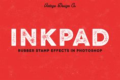 InkPad - Rubber Stamp Effects by Vintage Design Co. on Creative Market