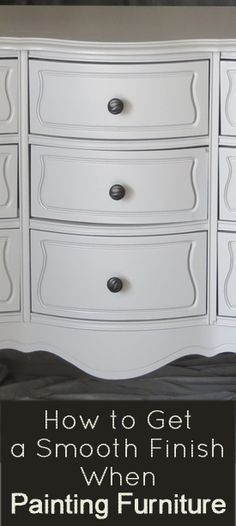 How to Get a Smooth Finish When Painting Furniture by using various grits of progressively finer sandpaper between coats, or even as a finish.