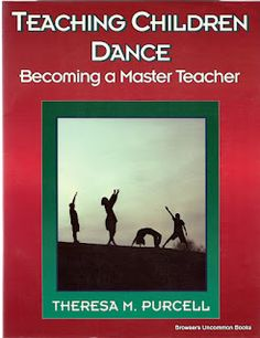 Cone, Theresa Purcell. Teaching Children Dance: Becoming a Master Teacher. Champaign, IL: Human Kinetics, 1994. Print. $8.95 or less. Up to 50% off with additional purchases.