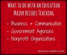 What to do with an Education major besides teaching