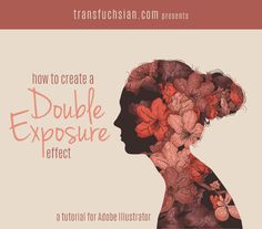 How to create a double exposure illustration in Adobe Illustrator