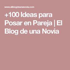 +100 Ideas para Posar en Pareja | El Blog de una Novia