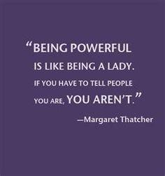 -Margaret Thatcher