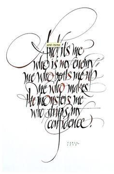 """And it's me who is my enemy, ME who beats me up, ME who makes the monsters, ME who strips my confidence""  http://johnstevensdesign.com/"