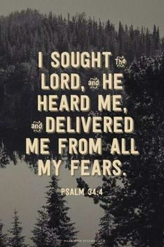 He delivered me from all my fears