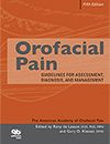 Orofacial Pain: Guidelines for Assessment, Diagnosis, and Management, Fifth Edition