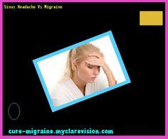 Sinus Headache Vs Migraine 131428 - Cure Migraine