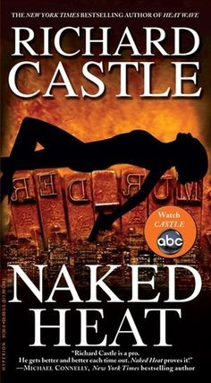 richard Castle - Naked Heat - 2nd book by Fictitious author Richard Castle of the ABC TV show