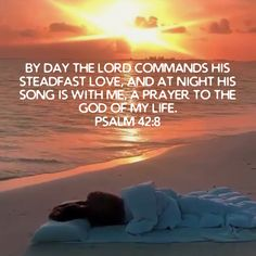Psalm 42, Of My Life, Prayers, Lord, Songs, Night, Day, Beach, Outdoor