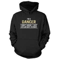 I'm A Dancer I Don't Argue. Cool Birthday Gift Hoodie ($40) ❤ liked on Polyvore featuring tops, hoodies, hoodie top, hooded pullover, hooded sweatshirt and sweatshirt hoodies
