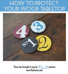 Tips for protecting a wood tabletop. Obviously, having fabulous Flox Coasters placed all around your house makes it much less likely that you'll have to ever deal with a water stain. But for those of you who haven't purchased yet, here are some tips that'll help your table looking like a spry piece of freshly polished wood. #coasters