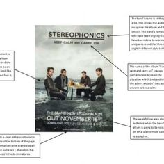 The whole advertisementis an extensionof the album artwork.Thishad beendone to make the audience aware whatthe albumwill looklike before theygooutand buy it. http://slidehot.com/resources/stereophonics-album-advertisement-analysis.34930/