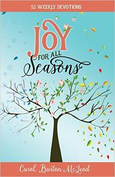 Joy For All Seasons: 52 Weekly Devotions: Carol McLeod: 9781610360692: Amazon.com: Books